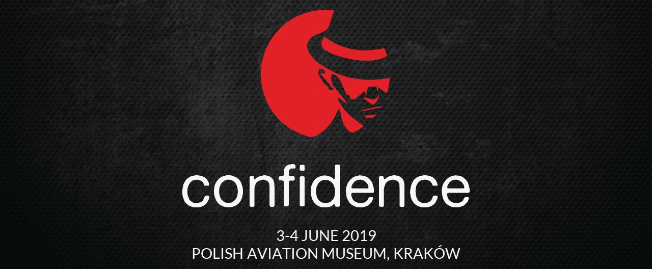 CONFidence 3-4 June 2019 POLISH AVIATION MUSEUM, KRAKÓW